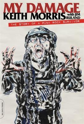 My Damage by Keith Morris