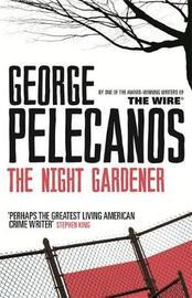 The Night Gardener by George Pelecanos image