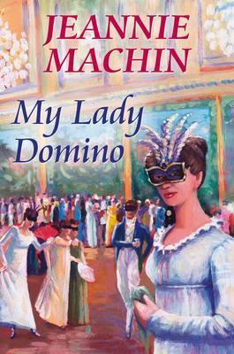 My Lady Domino by Jeannie Machin