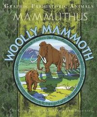 Graphic Prehistoric Animals: Woolly Mammoth by Gary Jeffrey