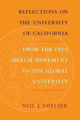 Reflections on the University of California by Neil J Smelser