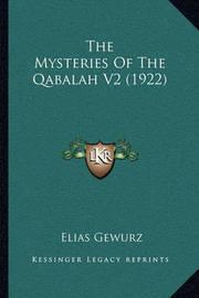 The Mysteries of the Qabalah V2 (1922) by Elias Gewurz