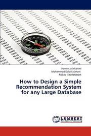 How to Design a Simple Recommendation System for Any Large Database by Jafarkarimi Hosein