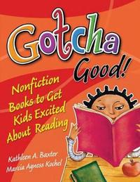 Gotcha Good! by Kathleen A Baxter