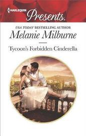 Tycoon's Forbidden Cinderella by Melanie Milburne