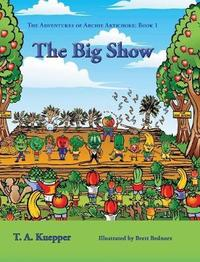 The Big Show by T a Kuepper