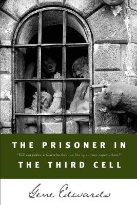 The Prisoner in the Third Cell by Gene Edwards