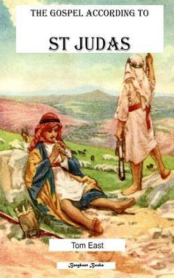 The Gospel According to St Judas by Tom East