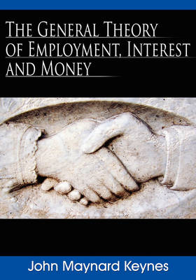 The General Theory of Employment, Interest, and Money by John Maynard Keynes image