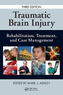 Traumatic Brain Injury: Rehabilitation, Treatment, and Case Management image