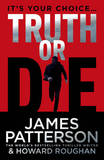 Truth or Die by James Patterson