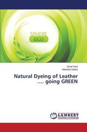 Natural Dyeing of Leather .... Going Green by Pant Swati
