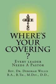 Where's Your Covering ?: Every Leader Needs a Pastor by B Th M DIV B a, D.D. image