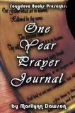 One Year Prayer Journal by MS Marilynn Dawson