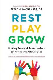 Rest, Play, Grow by Deborah MacNamara Phd