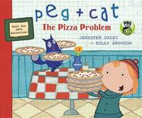 Peg + Cat: The Pizza Problem by Jennifer Oxley