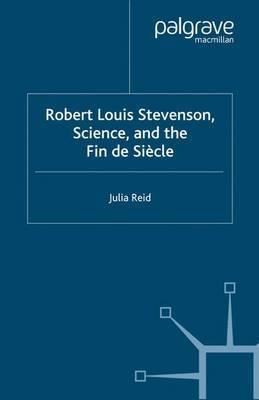 Robert Louis Stevenson, Science, and the Fin de Siecle by Julia Reid image