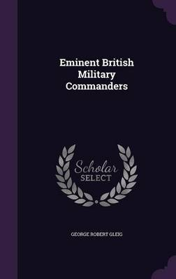Eminent British Military Commanders by George Robert Gleig image