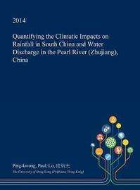 Quantifying the Climatic Impacts on Rainfall in South China and Water Discharge in the Pearl River (Zhujiang), China by Ping-Kwong Paul Lo image