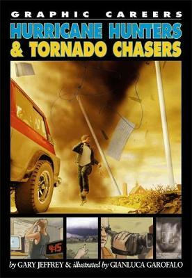 Hurricane Hunters and Tornado Chasers by Gary Jeffrey image