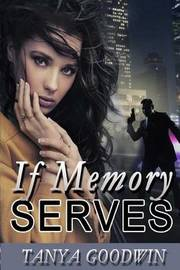 If Memory Serves by Tanya Goodwin