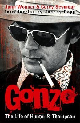 Gonzo: The Life Of Hunter S. Thompson by Jann Wenner image