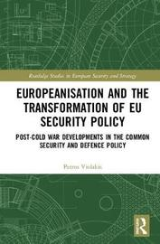 Europeanisation and the Transformation of EU Security Policy by Petros Violakis
