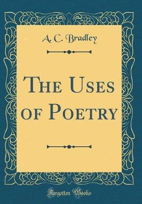 The Uses of Poetry (Classic Reprint) by A.C. Bradley image