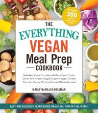 The Everything Vegan Meal Prep Cookbook by Marly McMillen Beelman