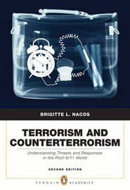 Terrorism and Counterterrorism: Understanding Threats and Responses in the Post-9/11 World by Brigitte L. Nacos image