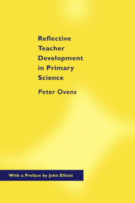 Reflective Teacher Development in Primary Science by Peter Ovens image