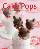 Cakepops: Delightful Cakes for Every Occasion by Francis van Arkel