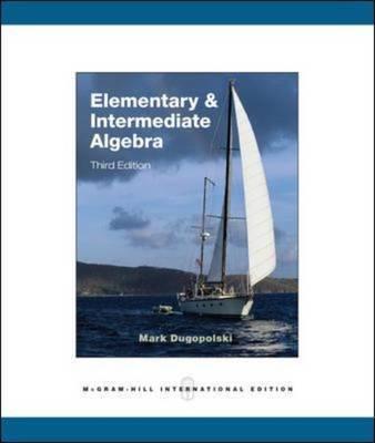 Elementary and Intermediate Algebra by Mark Dugopolski