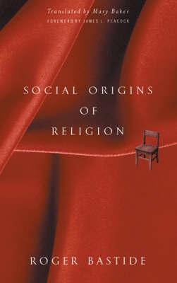 Social Origins of Religion by Roger Bastide