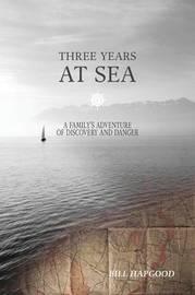 Three Years at Sea by Bill Hapgood image