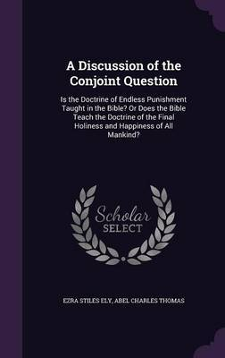 A Discussion of the Conjoint Question by Ezra Stiles Ely image