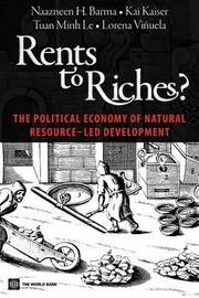 Rents to Riches? by Naazneen Barma