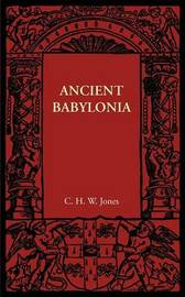 Ancient Babylonia by C. H. W. Jones