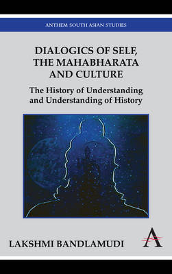 Dialogics of Self, the Mahabharata and Culture by Lakshmi Bandlamudi image