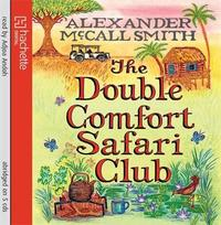 The Double Comfort Safari Club by Alexander McCall Smith image