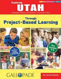 Exploring Utah Through Project-Based Learning by Carole Marsh