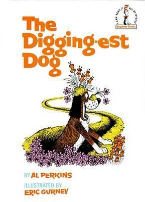 The Digging-Est Dog by Al Perkins