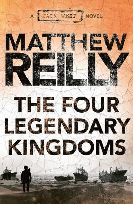 The Four Legendary Kingdoms by Matthew Reilly image