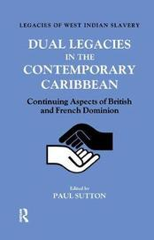 Dual Legacies in the Contemporary Caribbean by Paul Sutton image