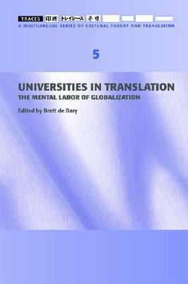 Universities in Translation - The Mental Labour of Globalization - Traces 5
