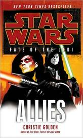 Star Wars: Fate of the Jedi: Allies by Christie Golden