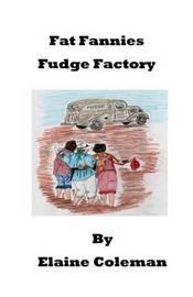 Fat Fannies Fudge Factory by Elaine Coleman