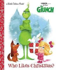 Who Likes Christmas? (Illumination's the Grinch) by Golden Books