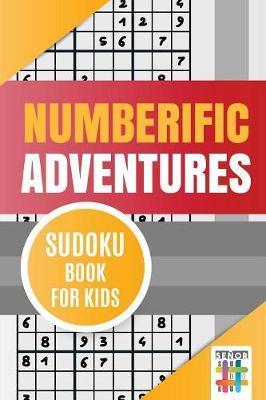 Numberific Adventures Sudoku Book for Kids by Senor Sudoku