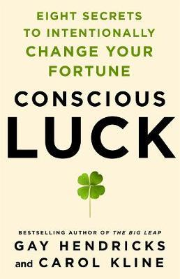 Conscious Luck by Gay Hendricks image